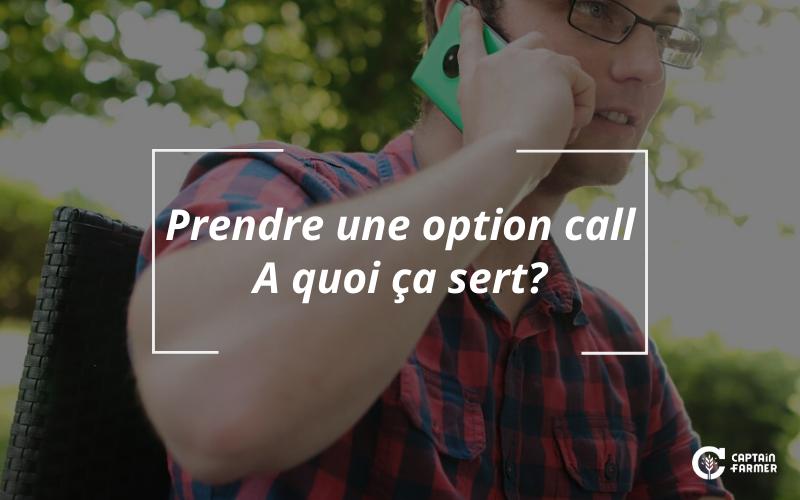 Prendre une option call… A quoi ça sert?