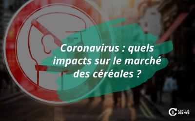 Coronavirus : quels impacts sur le marché des céréales ?